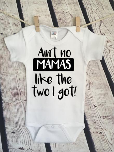 Aint No Mamas Like the Two I Got Bodysuit