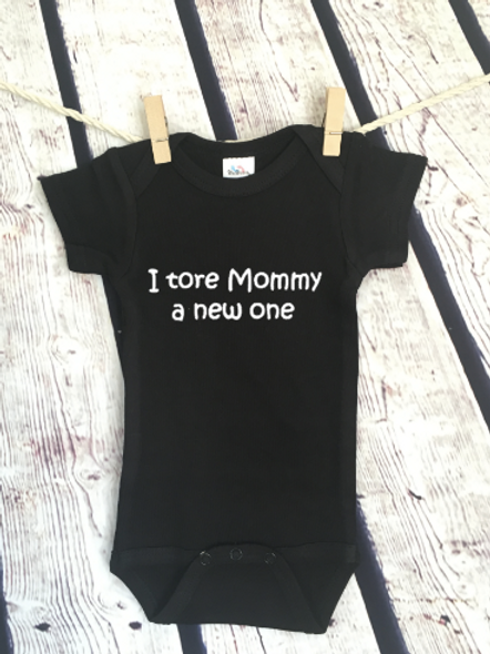 I tore mommy a new one baby bodysuit and toddler shirt