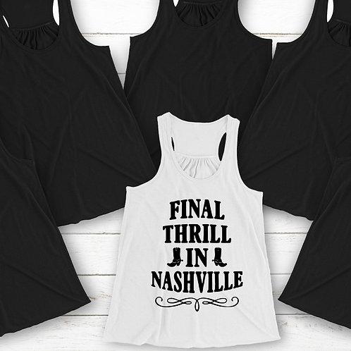 Final Thrill in Nashville Bachelorette Shirts