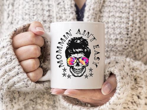 Mommin' Ain't Easy Skull Mug