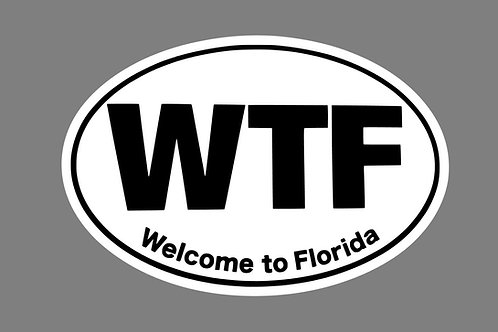 WTF Welcome To Florida Sticker