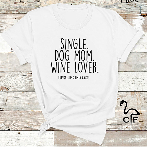 Single.Dog Mom. Wine Lover