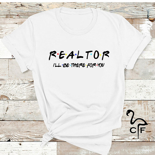 Realtor I'll be there for you