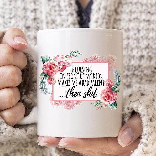Cursing bad mom well shit mug