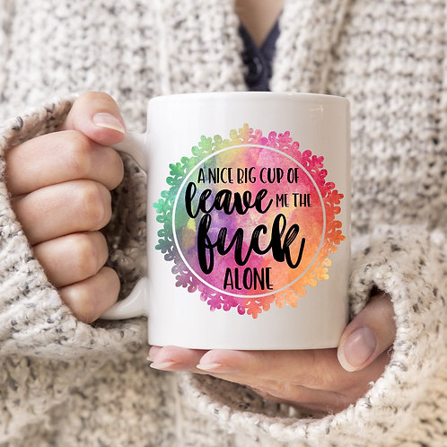 Leave me the fuck alone Mug