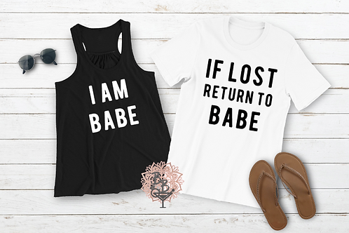 If lost return to Babe, I'm Babe Shirt or Tank