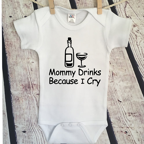 Mommy drinks because I cry wine bodysuit