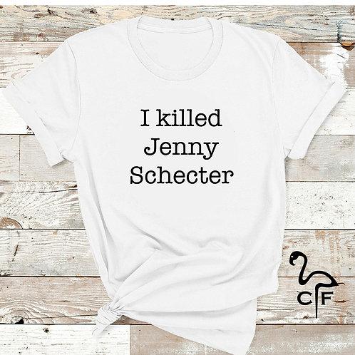 I killed Jenny Schecter