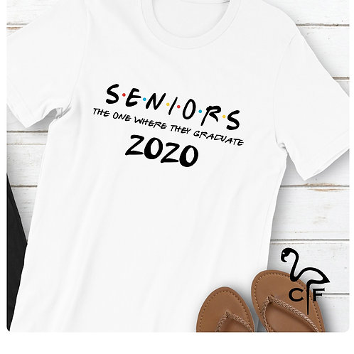 Senior 2020 The One Where They Graduate