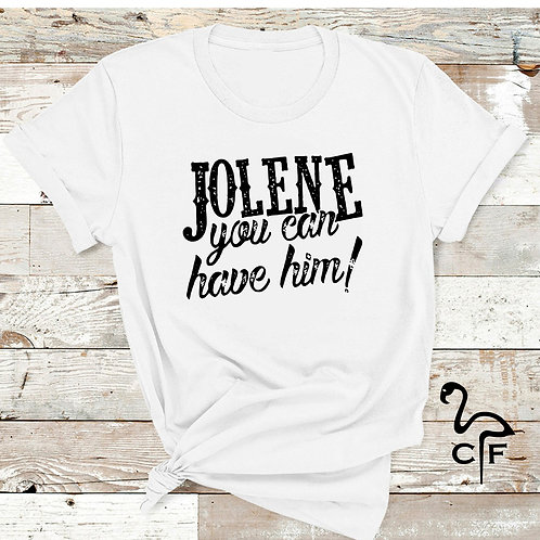 Jolene you can have him!