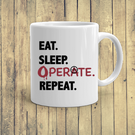 Eat. Sleep. Operate. Repeat