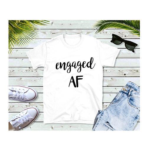 Engaged AF Shirt