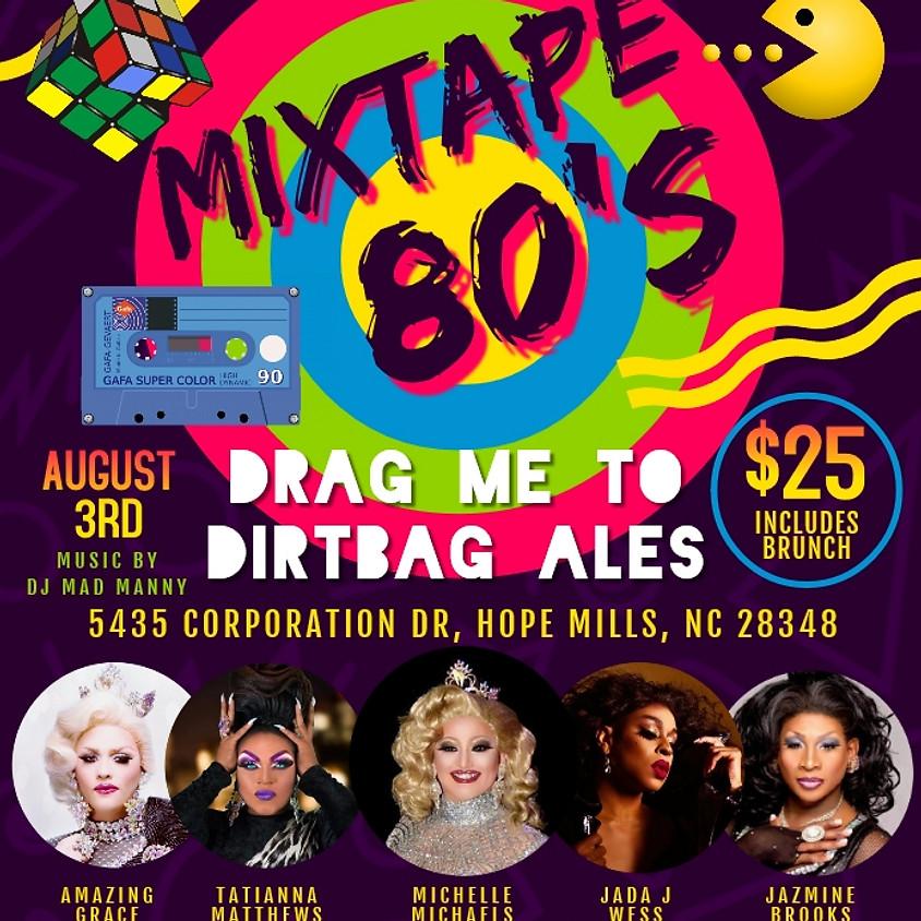 Drag Me To DirtBag 80's Style