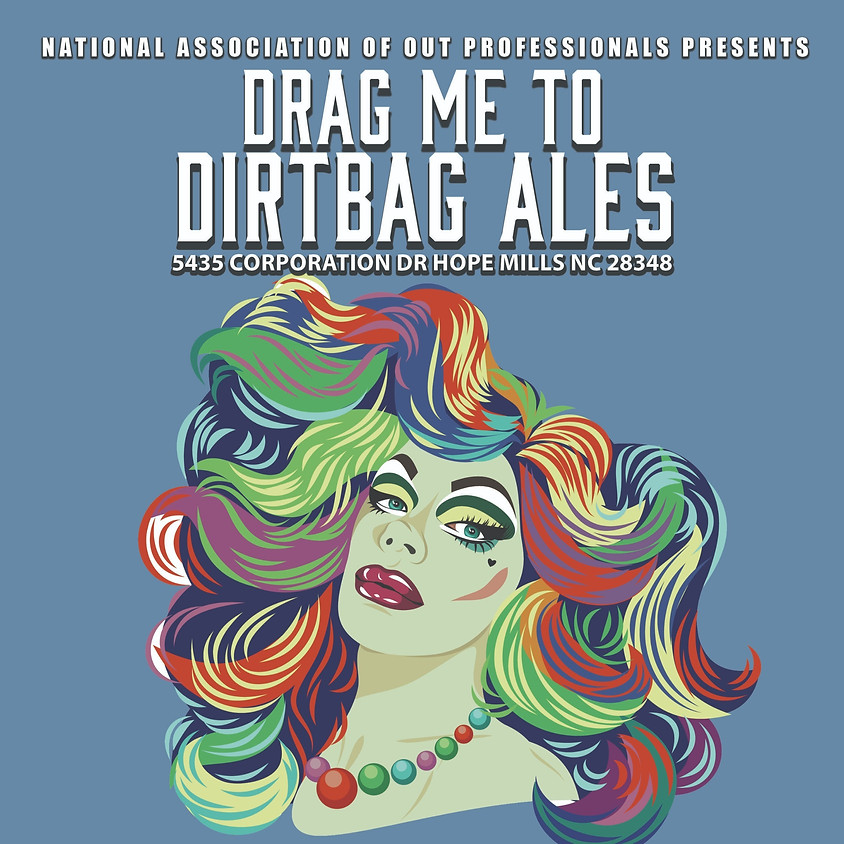 Drag Me to Back to Dirtbag Ales 18+ Show Only