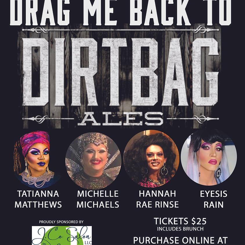 Drag Me to Back to Dirtbag Ales 18+