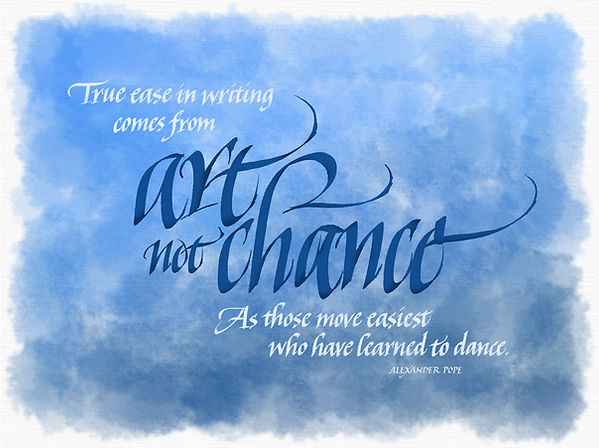 Art Not Chance quotation by Alexander Pope in calligraphy.