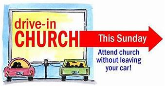 Sunday 5/24 Drive-in Church