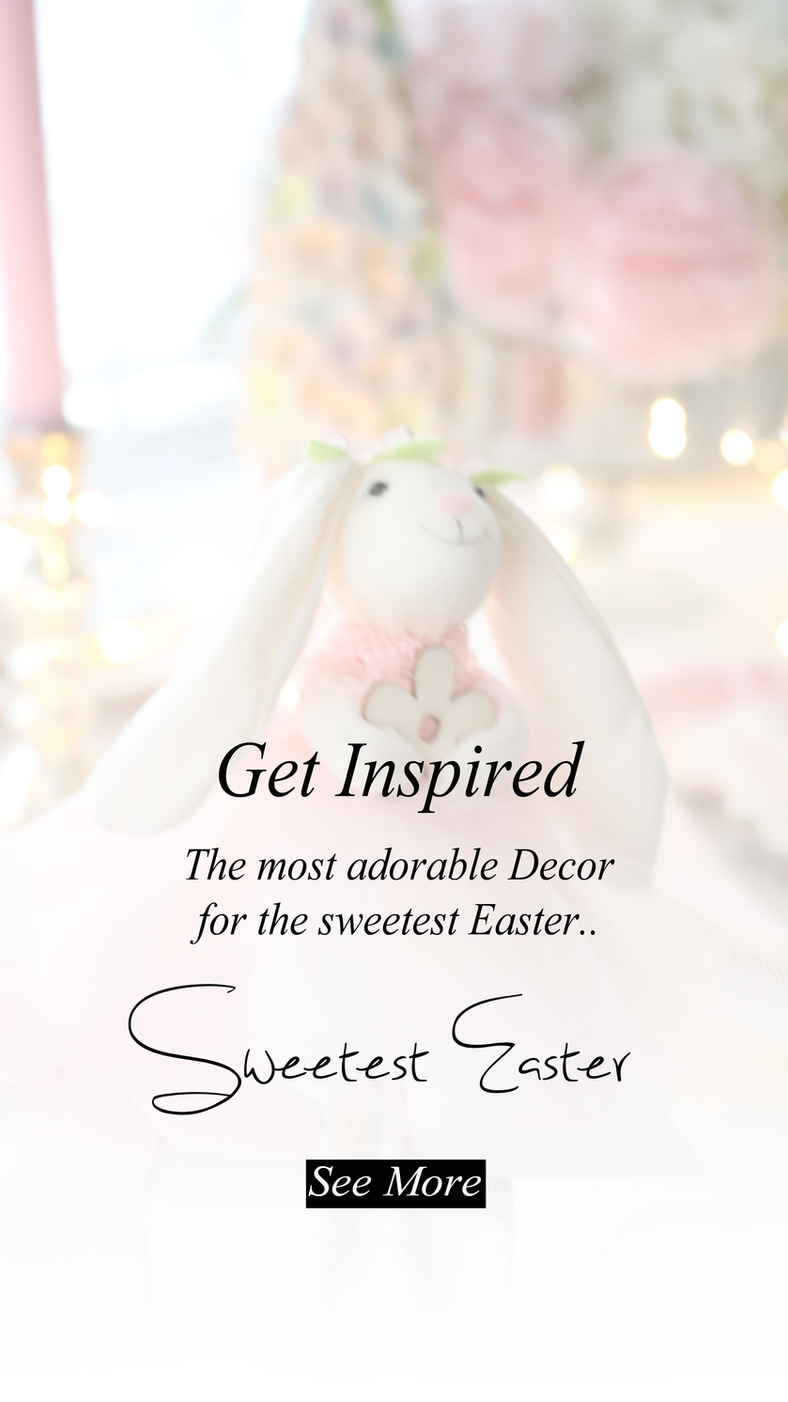 The most adorable decor for the Sweetest Easter..