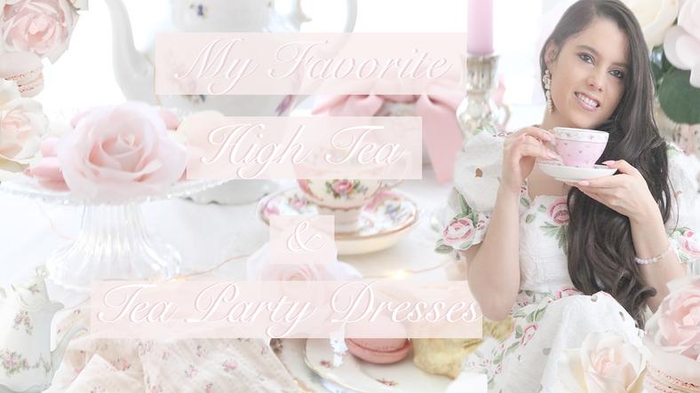 MY FAVORITE HIGH TEA & TEA PARTY DRESSES..