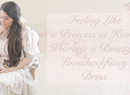 FEELING LIKE A PRINCESS AT HOME WEARING A BEAUTIFUL LOVESHACKFANCY DRESS