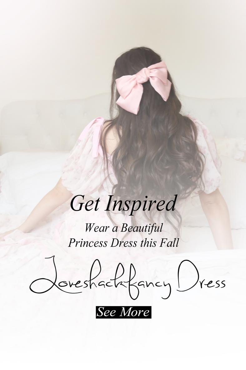 Wear a Beautiful Loveshackfancy Princess Dress..