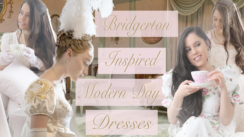 THE MOST BEAUTIFUL MODERN DAY DRESSES INSPIRED BY THE BRIDGERTON NETFLIX SERIES..