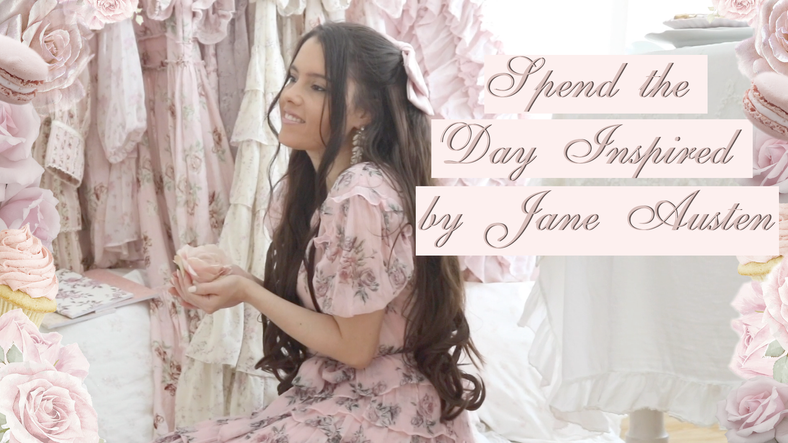 HOW TO SPEND THE DAY INSPIRED BY JANE AUSTEN YOUTUBE VIDEO