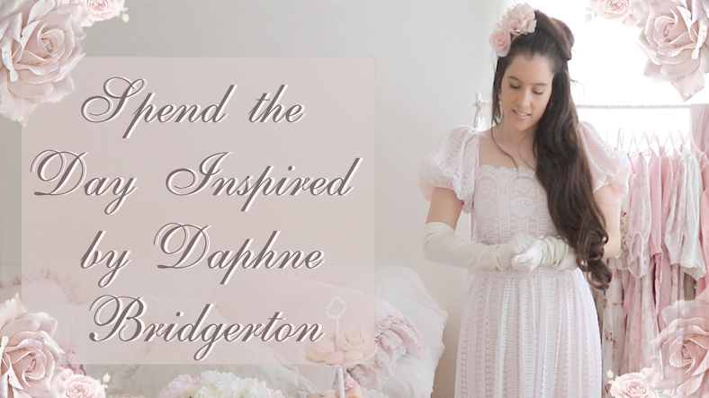 SPEND THE DAY INSPIRED BY DAPHNE BRIDGERTON YOUTUBE VIDEO..