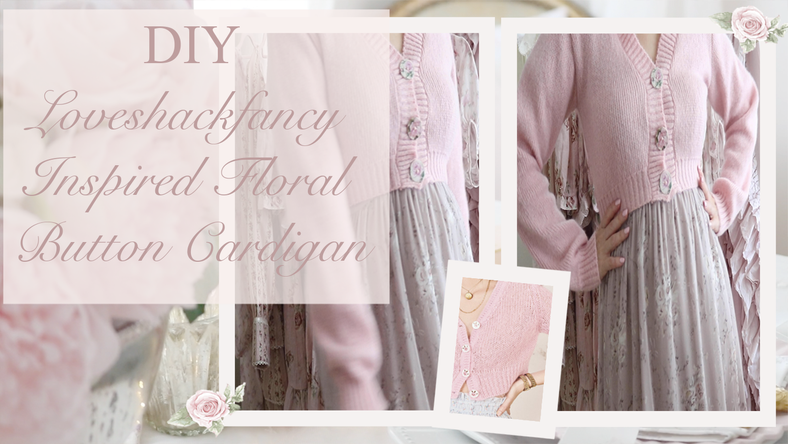 DIY LOVESHACKFANCY INSPIRED CARDIGAN WITH FLORAL BUTTONS..