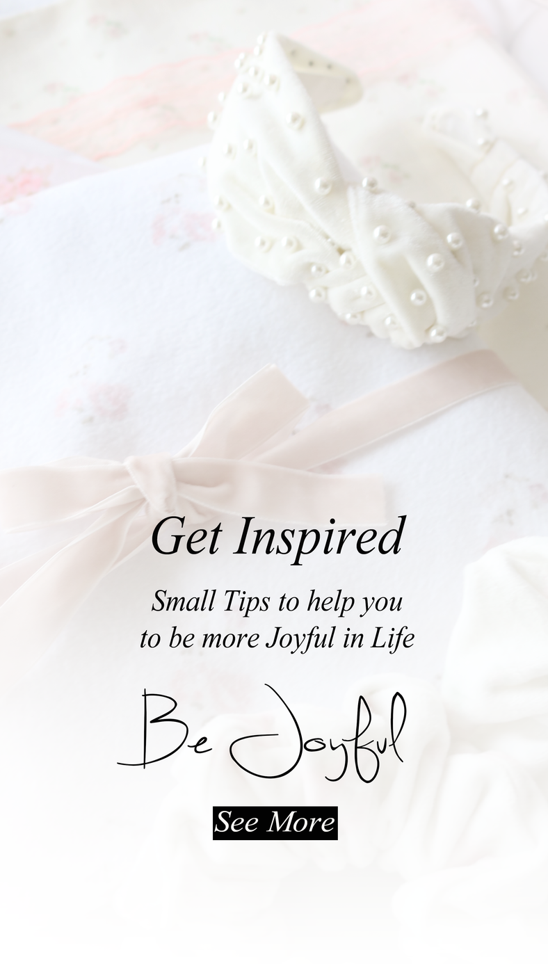 Tips to be more Joyful in Life..