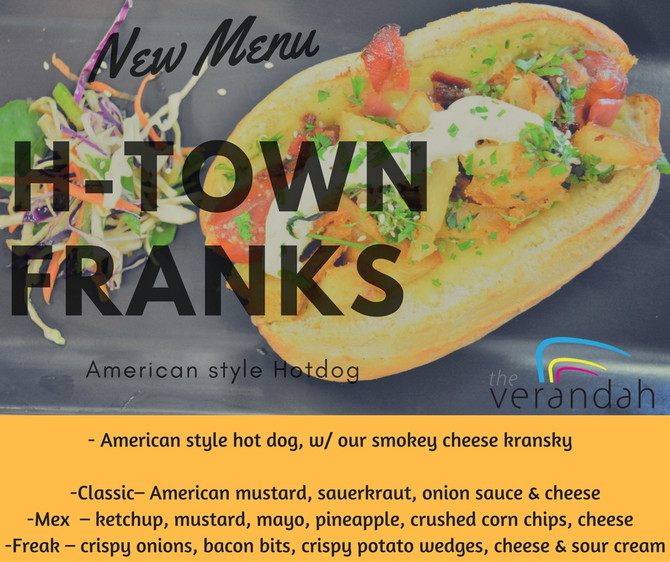 Try Our H-Town Franks A take on an American Hotdog Try the Classic, The Mex & The Freak.