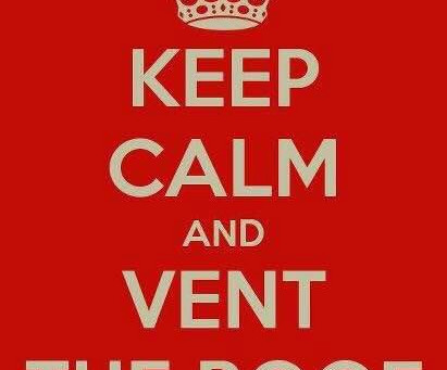 Keep Calm And Vent The Roof