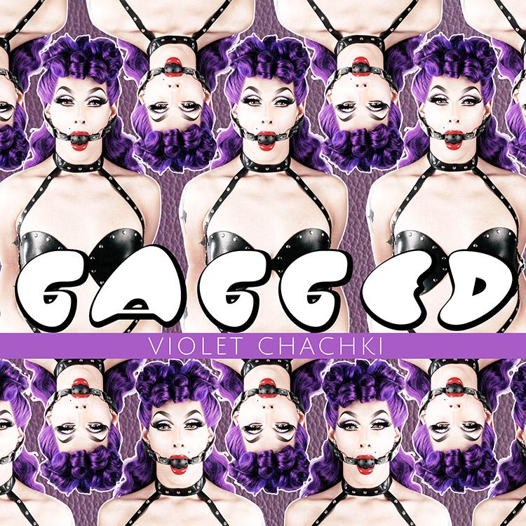 GAGGED Violet Chachki Album Cover
