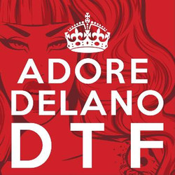 """Adore Delano """"DTF"""""""