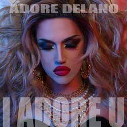 """Adore Delano """"I Adore U"""""""