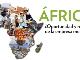África ¿Oportunidad y reto de la empresa mexicana?