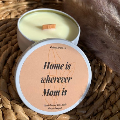 Home is wherever Mom is | Flower Bouquet Soy Candle