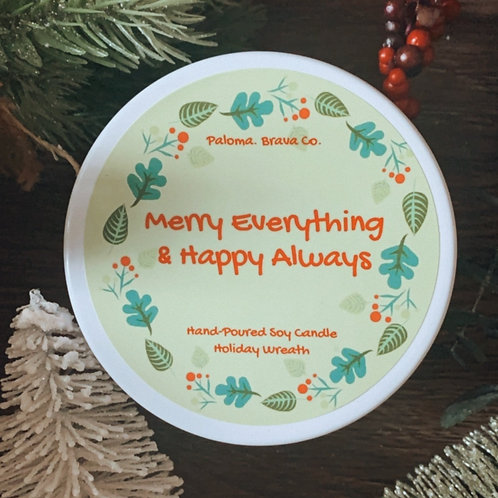 Merry Everything & Happy Always | Holiday Wreath Soy Candle