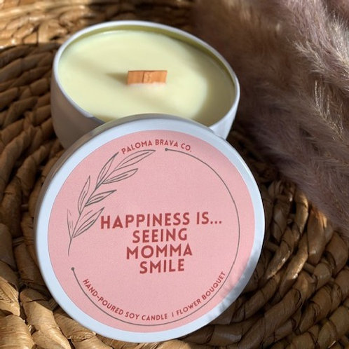 Happiness is Seeing Momma Smile   Flower Bouquet Soy Candle