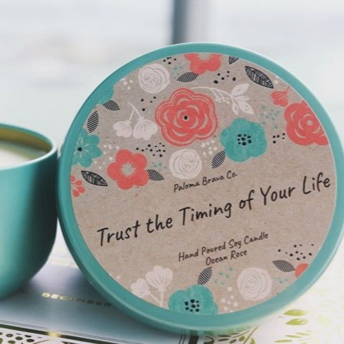Trust the Timing of Your Life | Ocean Rose Soy Candle
