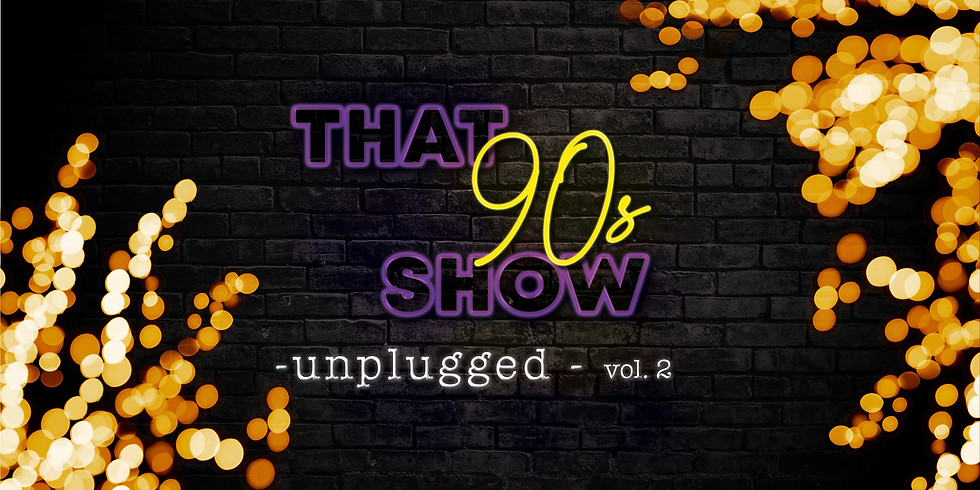 That 90's Show Unplugged Vol 2