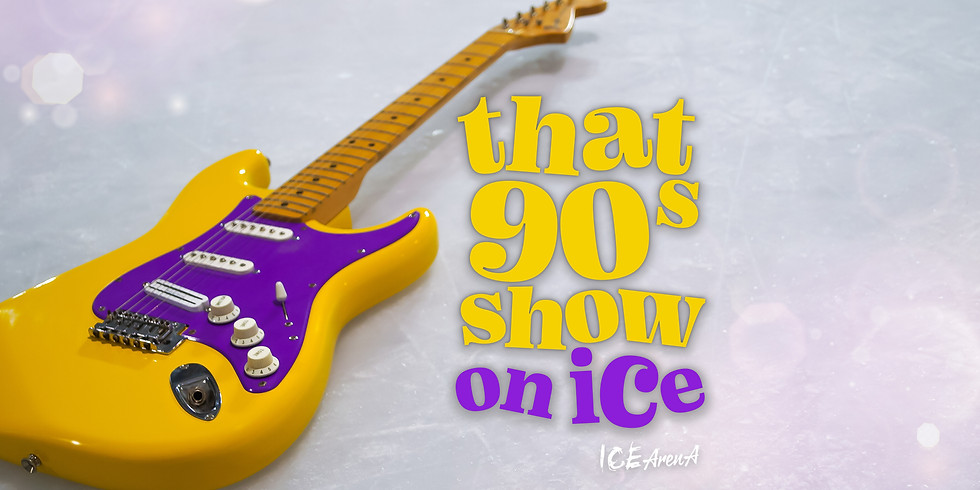 That 90s Show - on Ice!