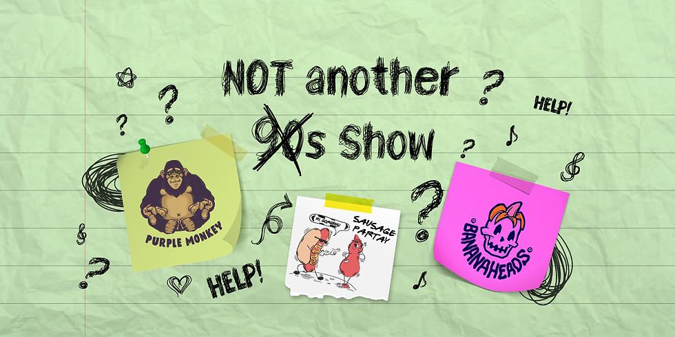 NOT a 9̶0̶s̶ show