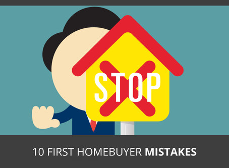 10 First Time Home Buyer Mistakes