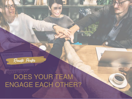 Does your team engage each other?