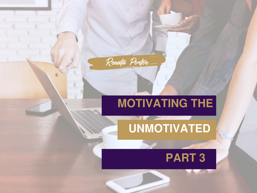 Motivating the Unmotivated - Part 3