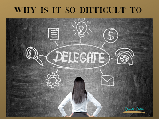 Why is it so difficult to delegate?