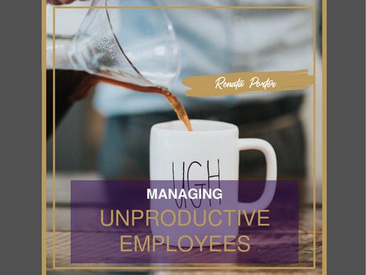 Managing Unproductive Employees