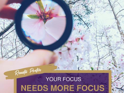 Your Focus Needs More Focus