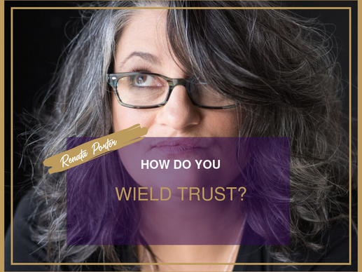 How do you Wield Trust